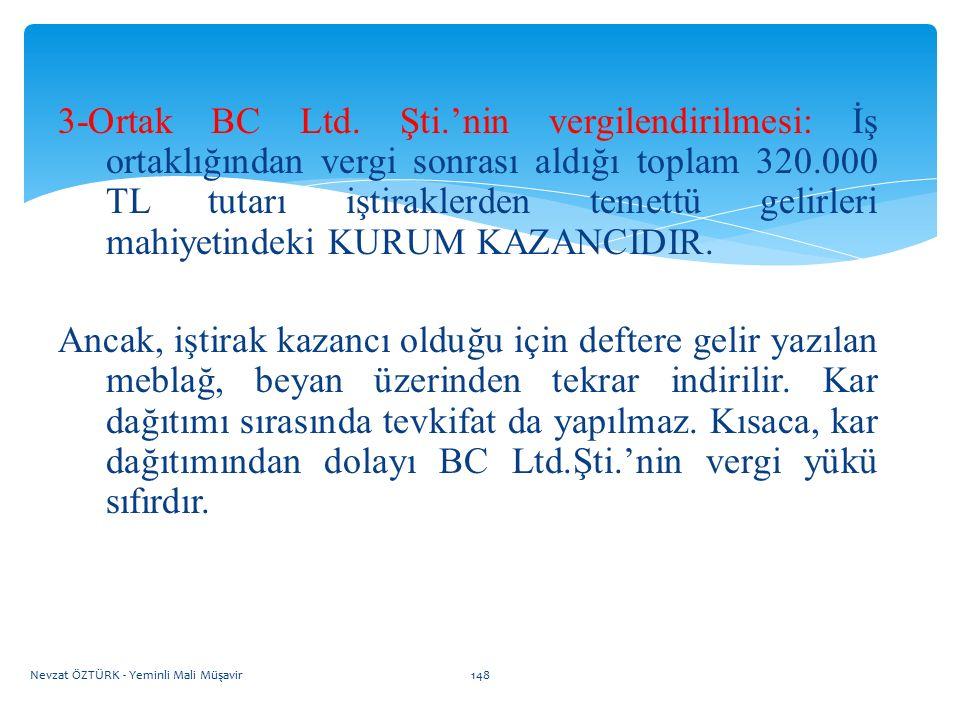 3-Ortak BC Ltd. Şti.'nin vergilendirilmesi: İş ortaklığından vergi sonrası aldığı toplam 320.000 TL tutarı iştiraklerden temettü gelirleri mahiyetinde