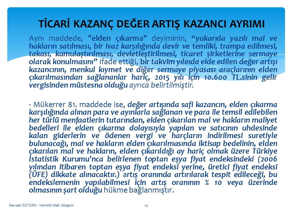 ÖZEL İNŞAATTA TİCARİ KAZANÇ DEĞER ARTIŞ KAZANCI AYRIMI Aynı maddede,
