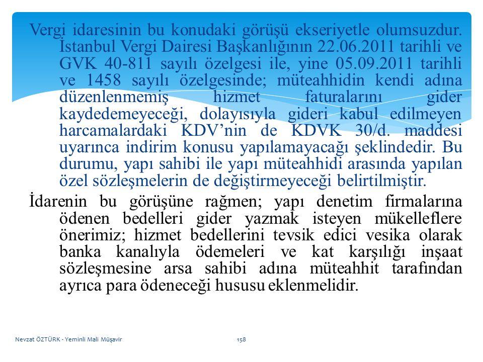 Vergi idaresinin bu konudaki görüşü ekseriyetle olumsuzdur. İstanbul Vergi Dairesi Başkanlığının 22.06.2011 tarihli ve GVK 40-811 sayılı özelgesi ile,