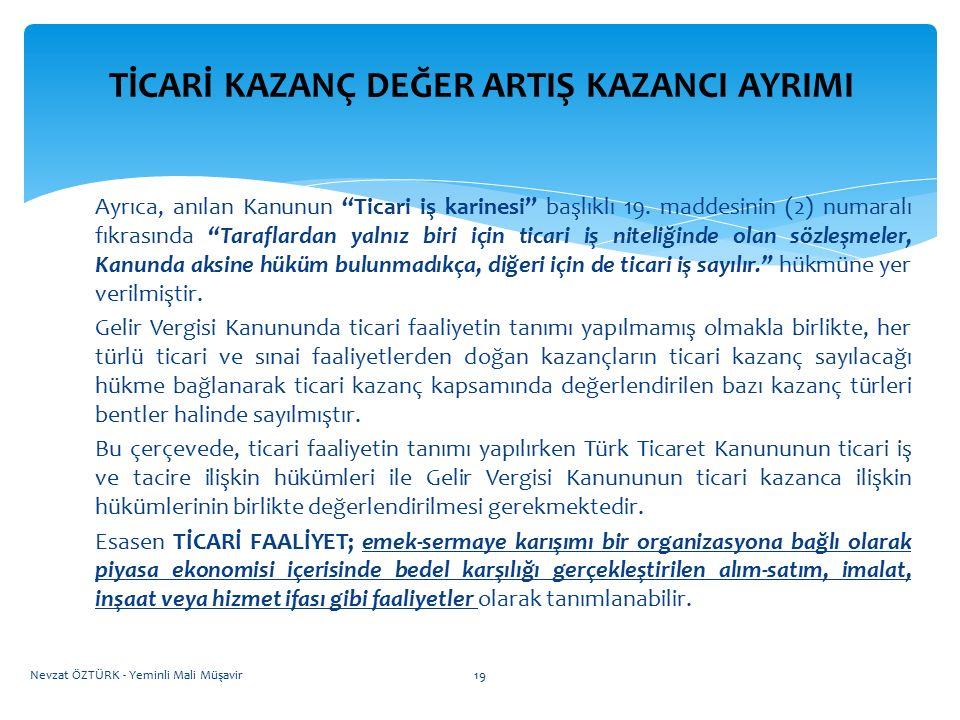 """ÖZEL İNŞAATTA TİCARİ KAZANÇ DEĞER ARTIŞ KAZANCI AYRIMI Ayrıca, anılan Kanunun """"Ticari iş karinesi"""" başlıklı 19. maddesinin (2) numaralı fıkrasında """"Ta"""