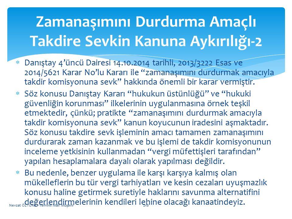 """ Danıştay 4'üncü Dairesi 14.10.2014 tarihli, 2013/3222 Esas ve 2014/5621 Karar No'lu Kararı ile """"zamanaşımını durdurmak amacıyla takdir komisyonuna s"""