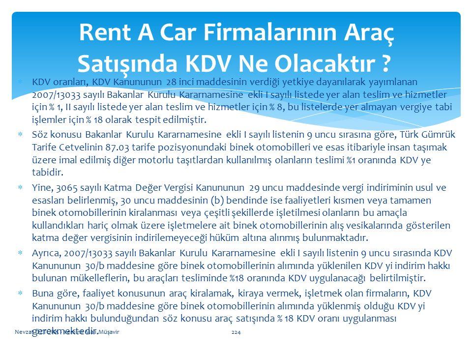 KDV oranları, KDV Kanununun 28 inci maddesinin verdiği yetkiye dayanılarak yayımlanan 2007/13033 sayılı Bakanlar Kurulu Kararnamesine ekli I sayılı