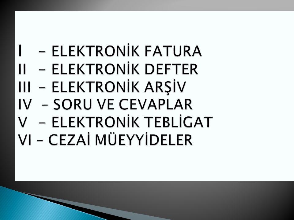 e-Arşive-Fatura Fatura hem elektronik hem de kağıt çıktı alınarak alıcısına iletilebilir.