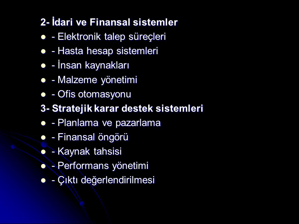 2- İdari ve Finansal sistemler - Elektronik talep süreçleri - Elektronik talep süreçleri - Hasta hesap sistemleri - Hasta hesap sistemleri - İnsan kay