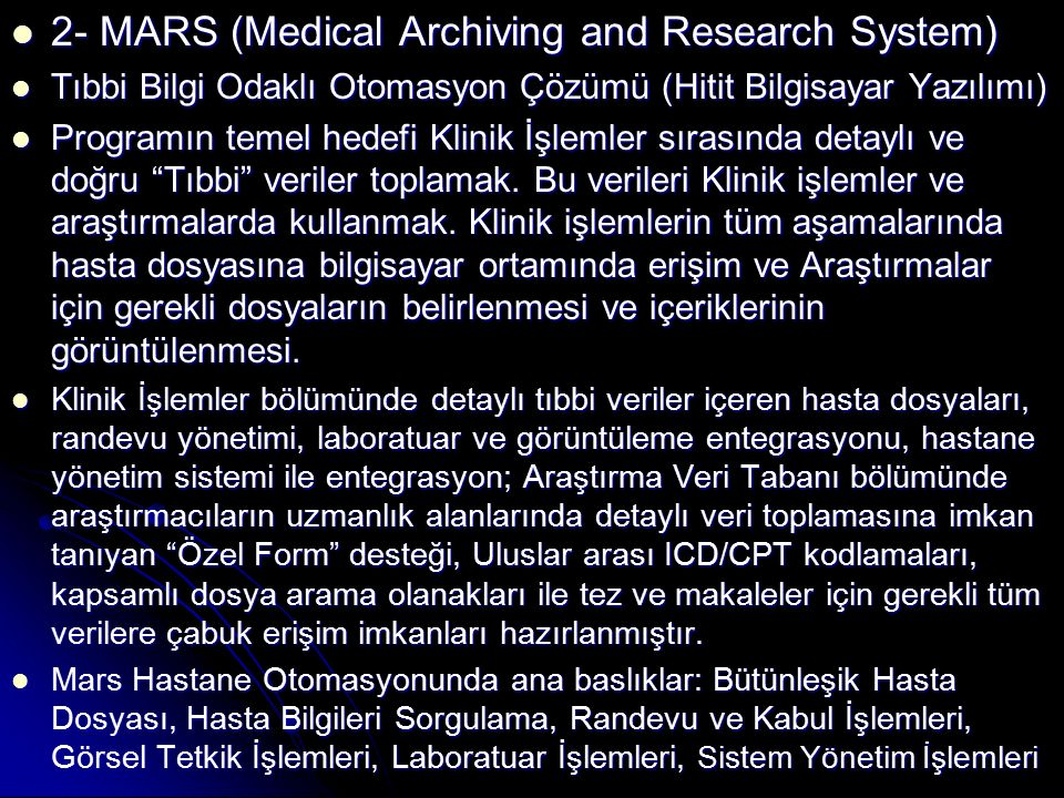 2- MARS (Medical Archiving and Research System) 2- MARS (Medical Archiving and Research System) Tıbbi Bilgi Odaklı Otomasyon Çözümü (Hitit Bilgisayar