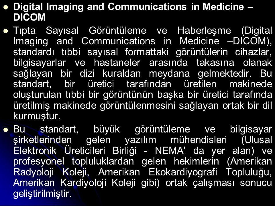 Digital Imaging and Communications in Medicine – DICOM Tıpta Sayısal Görüntüleme ve Haberleşme (Digital Imaging and Communications in Medicine –DICOM)