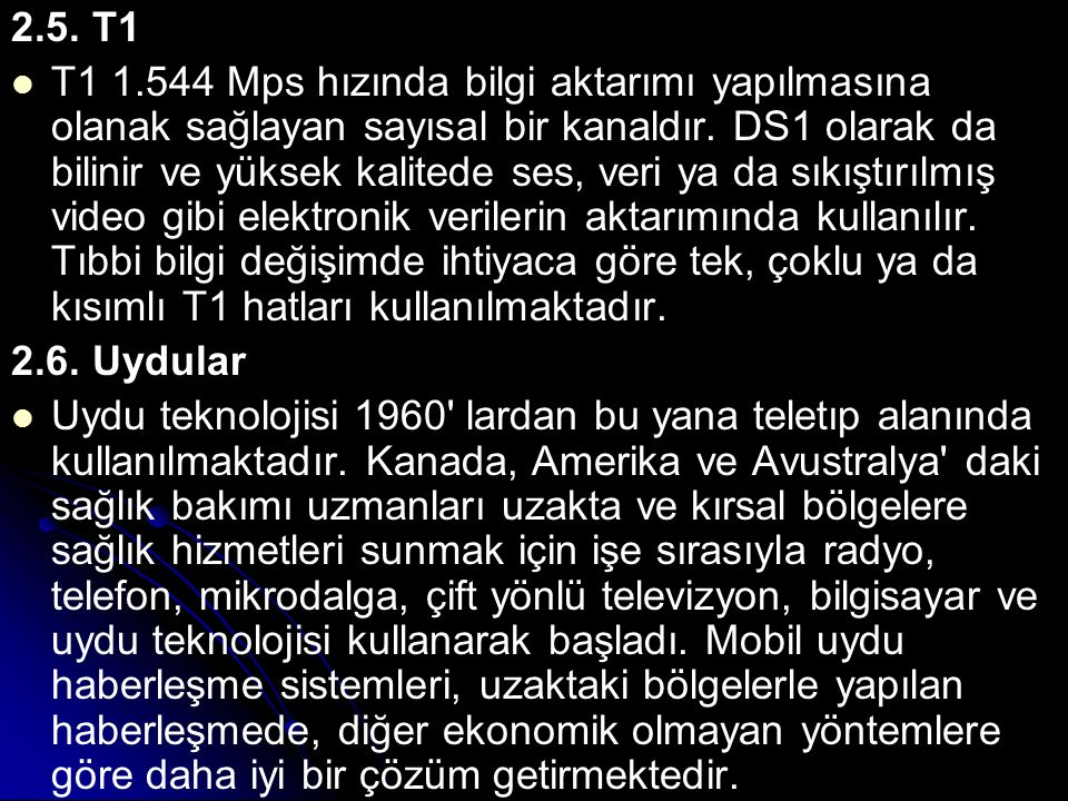 2.5. T1 T1 1.544 Mps hızında bilgi aktarımı yapılmasına olanak sağlayan sayısal bir kanaldır. DS1 olarak da bilinir ve yüksek kalitede ses, veri ya da
