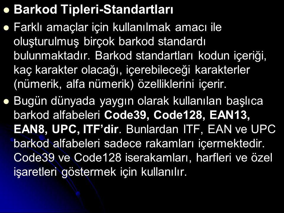 Barkod Tipleri-Standartları Farklı amaçlar için kullanılmak amacı ile oluşturulmuş birçok barkod standardı bulunmaktadır. Barkod standartları kodun iç