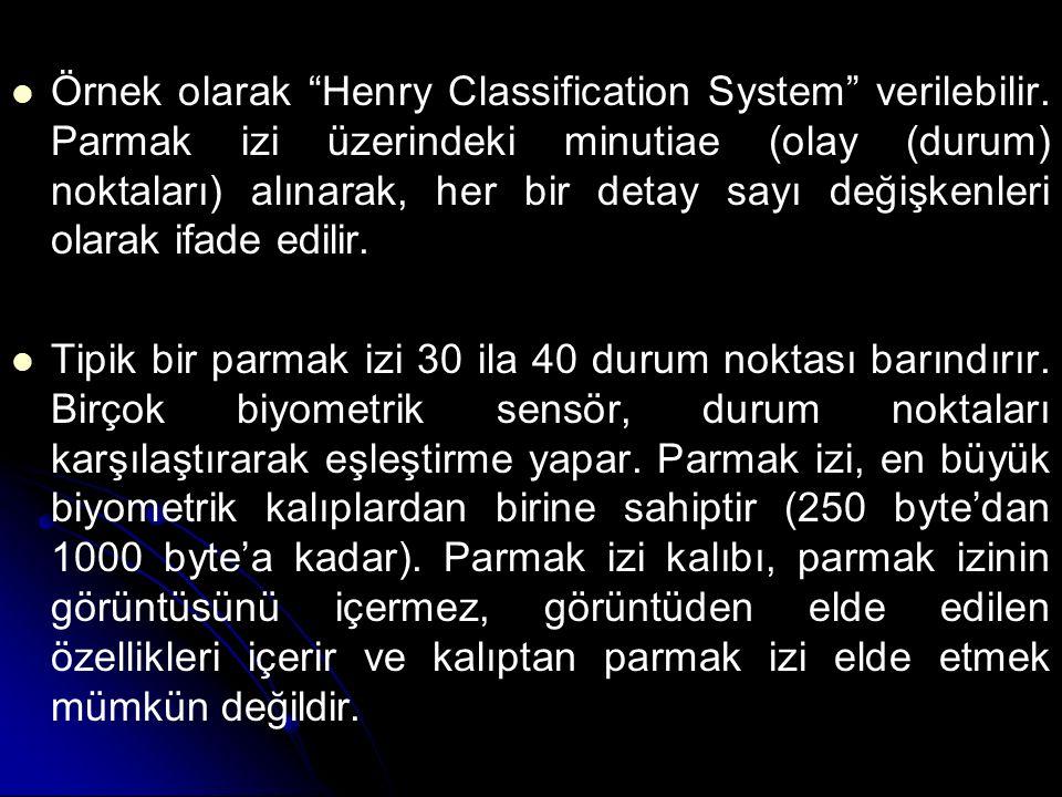 """Örnek olarak """"Henry Classification System"""" verilebilir. Parmak izi üzerindeki minutiae (olay (durum) noktaları) alınarak, her bir detay sayı değişkenl"""