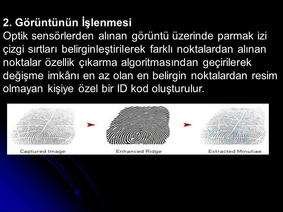 2. Görüntünün İşlenmesi Optik sensörlerden alınan görüntü üzerinde parmak izi çizgi sırtları belirginleştirilerek farklı noktalardan alınan noktalar ö