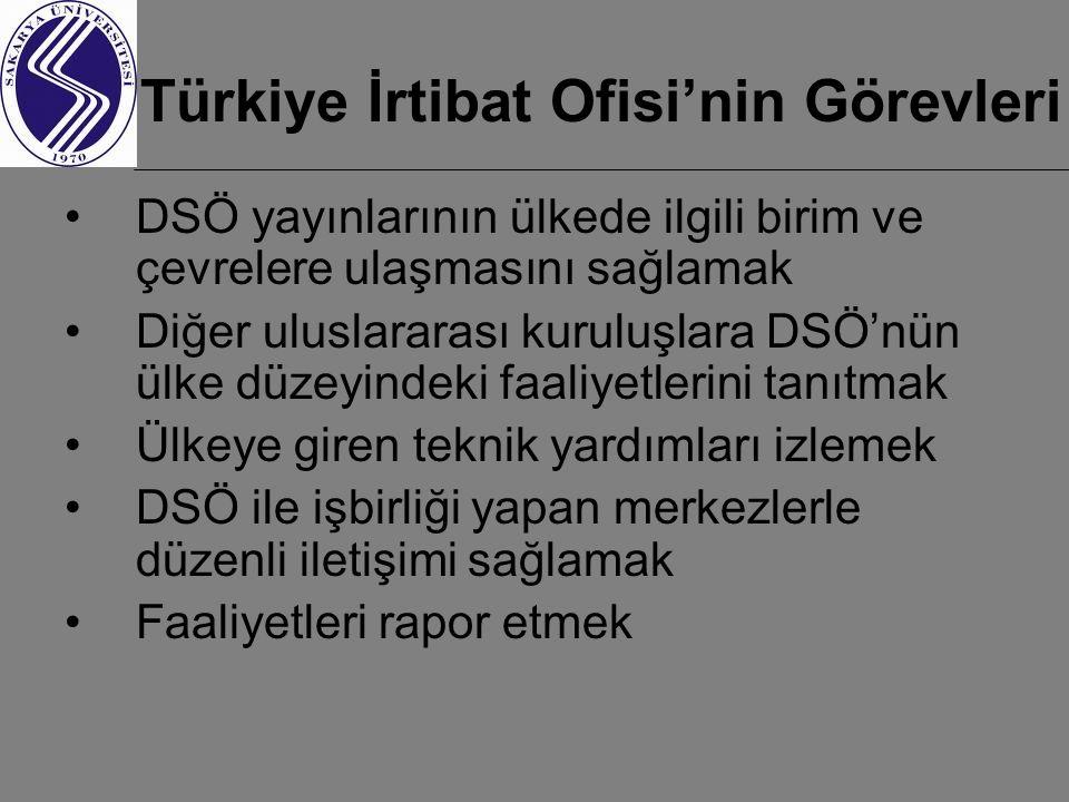 Türkiye İrtibat Ofisi'nin Görevleri DSÖ yayınlarının ülkede ilgili birim ve çevrelere ulaşmasını sağlamak Diğer uluslararası kuruluşlara DSÖ'nün ülke düzeyindeki faaliyetlerini tanıtmak Ülkeye giren teknik yardımları izlemek DSÖ ile işbirliği yapan merkezlerle düzenli iletişimi sağlamak Faaliyetleri rapor etmek
