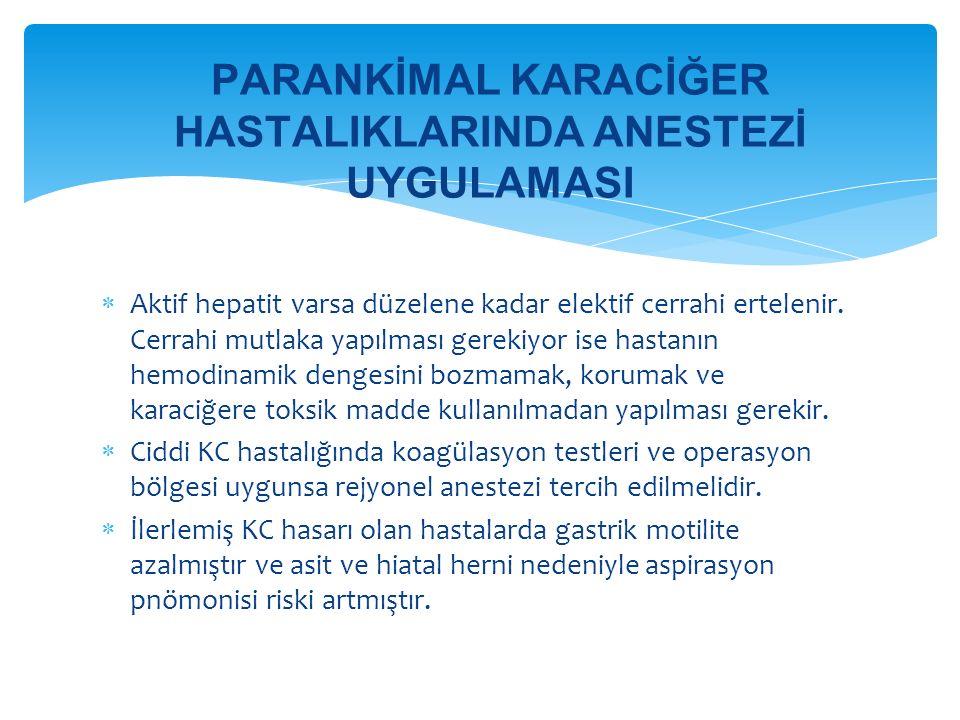  Aktif hepatit varsa düzelene kadar elektif cerrahi ertelenir.