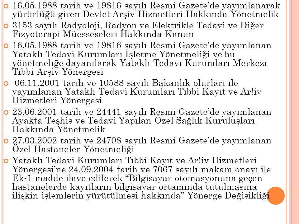 16.05.1988 tarih ve 19816 sayılı Resmi Gazete'de yayımlanarak yürürlüğü giren Devlet Arşiv Hizmetleri Hakkında Yönetmelik 3153 sayılı Radyoloji, Radyo