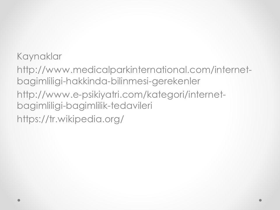 Kaynaklar http://www.medicalparkinternational.com/internet- bagimliligi-hakkinda-bilinmesi-gerekenler http://www.e-psikiyatri.com/kategori/internet- b