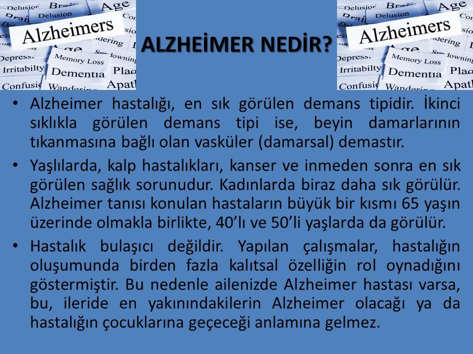ALZHEİMER NEDİR? Alzheimer hastalığı, en sık görülen demans tipidir. İkinci sıklıkla görülen demans tipi ise, beyin damarlarının tıkanmasına bağlı ola