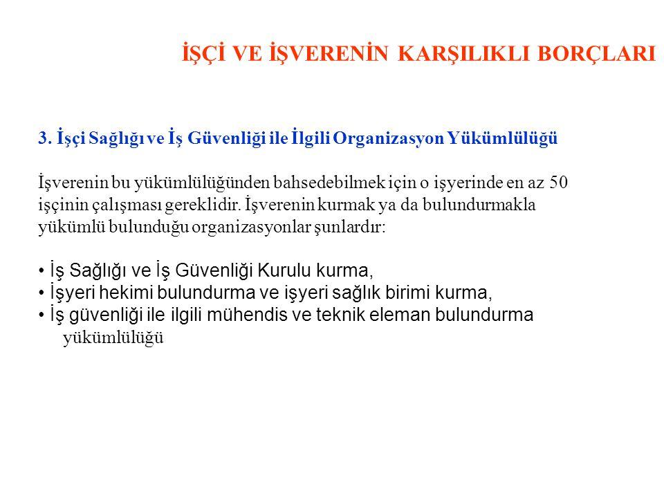 İŞÇİ VE İŞVERENİN KARŞILIKLI BORÇLARI 3.