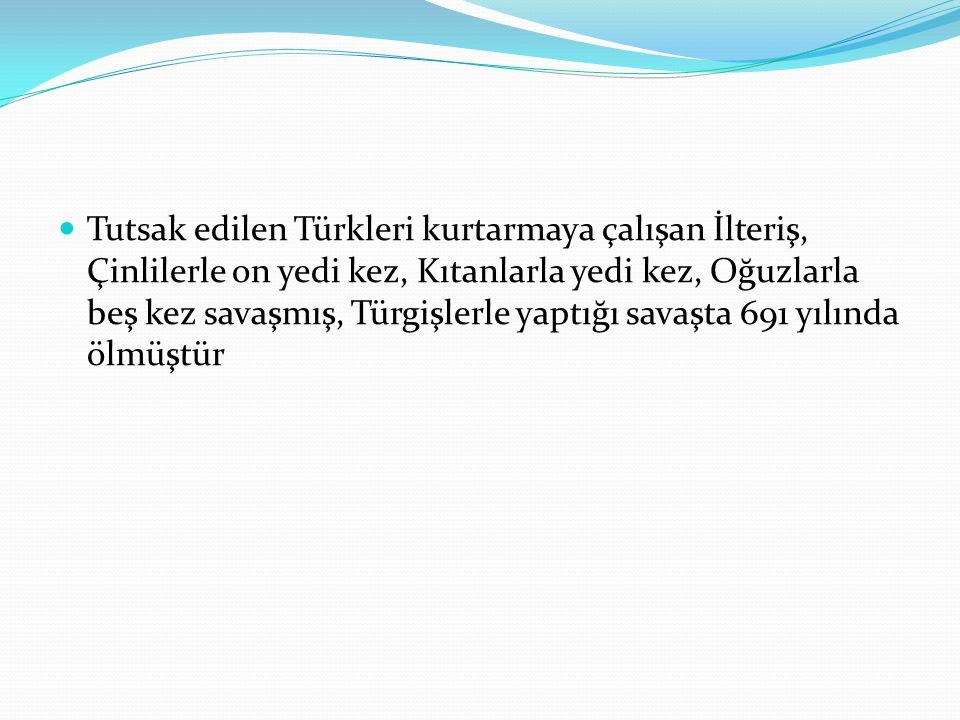 Tutsak edilen Türkleri kurtarmaya çalışan İlteriş, Çinlilerle on yedi kez, Kıtanlarla yedi kez, Oğuzlarla beş kez savaşmış, Türgişlerle yaptığı savaşt