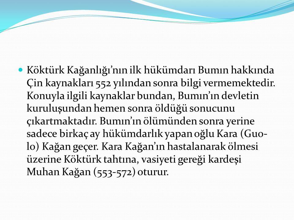 Bumın Kağan'ın kardeşi İştemi ise 576 yılına kadar merkeze bağlı olarak yabgu unvanı ile devletin batı kısmını idare etti.
