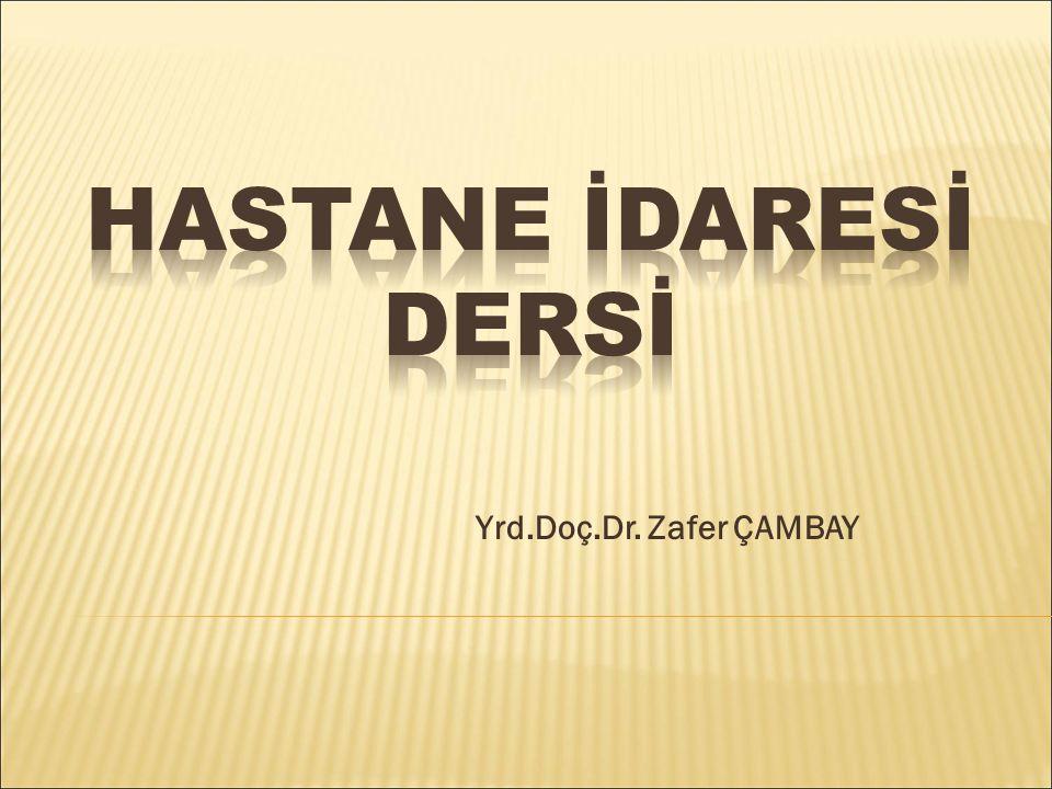 Yrd.Doç.Dr. Zafer ÇAMBAY