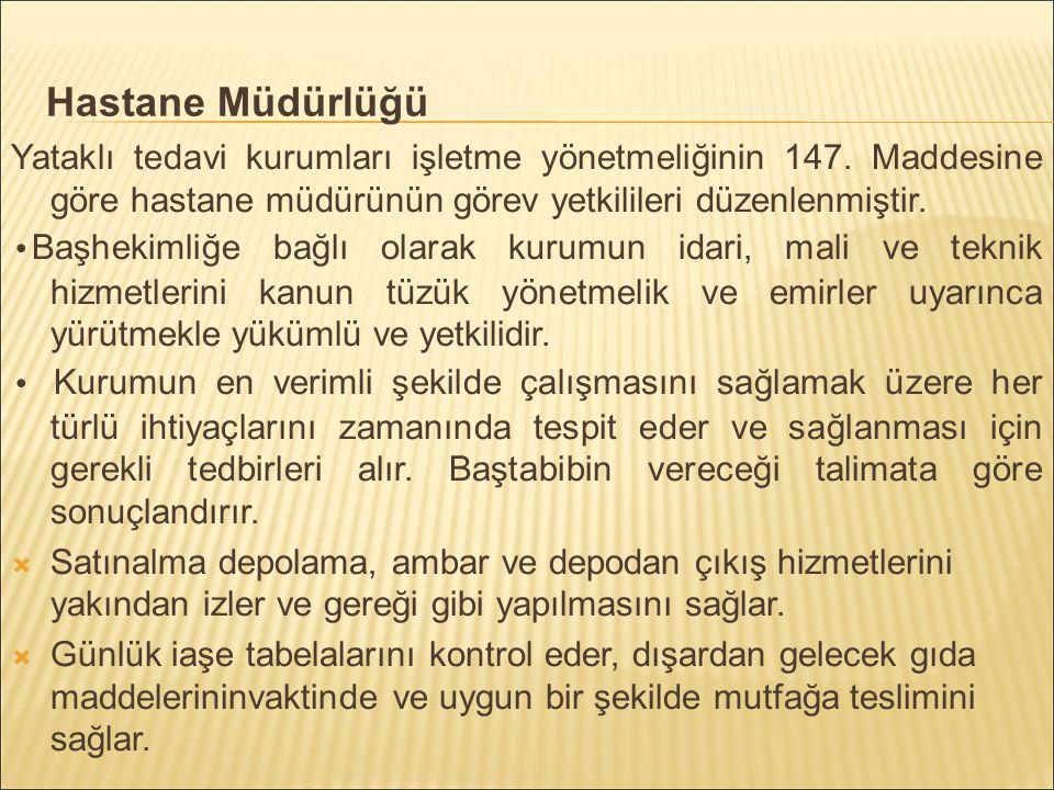 Hastane Müdürlüğü Yataklı tedavi kurumları işletme yönetmeliğinin 147.