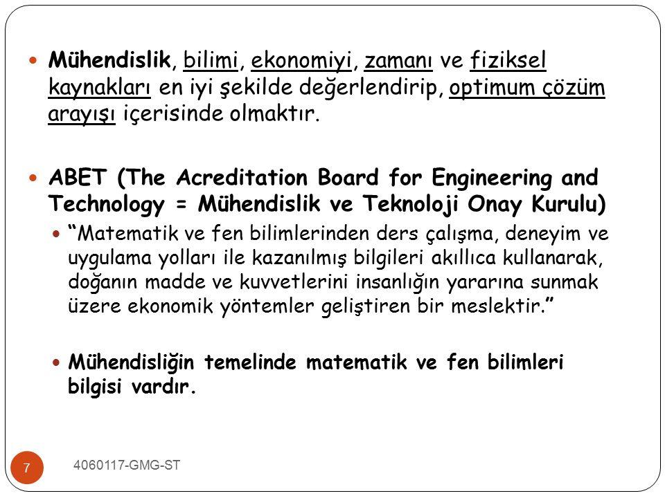 4060117-GMG-ST 7 Mühendislik, bilimi, ekonomiyi, zamanı ve fiziksel kaynakları en iyi şekilde değerlendirip, optimum çözüm arayışı içerisinde olmaktır
