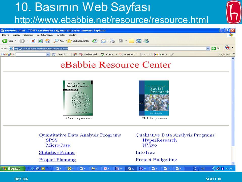 SLAYT 10BBY 606 10. Basımın Web Sayfası http://www.ebabbie.net/resource/resource.html