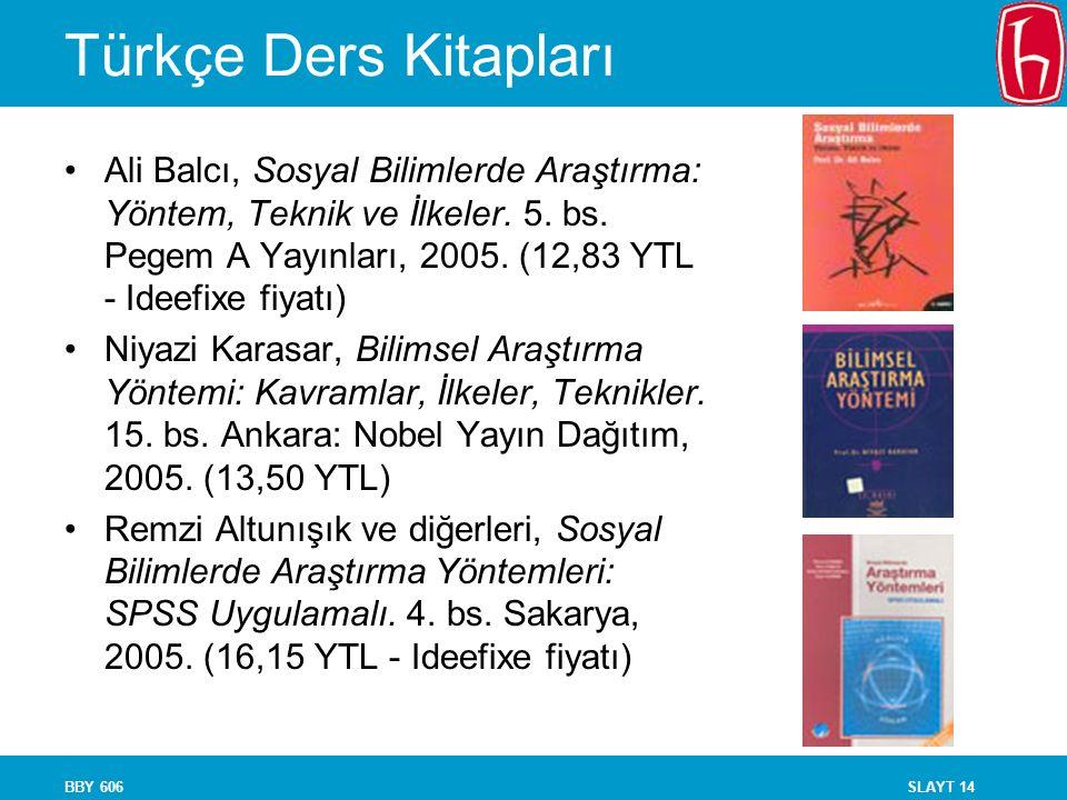 SLAYT 14BBY 606 Türkçe Ders Kitapları Ali Balcı, Sosyal Bilimlerde Araştırma: Yöntem, Teknik ve İlkeler. 5. bs. Pegem A Yayınları, 2005. (12,83 YTL -