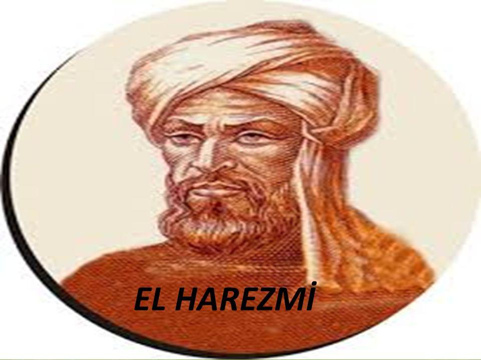  Tam adı Ebu Abdullah Muhammed bin Musa el-Harezmi olan ve kısaca Harezmi olarak isimlendirilen Harezmi, matematik başta olmak üzere gökbilim ve coğrafya alanlarında da birçok çalışması ve katkısı olan bir Fars bilim adamıdır.