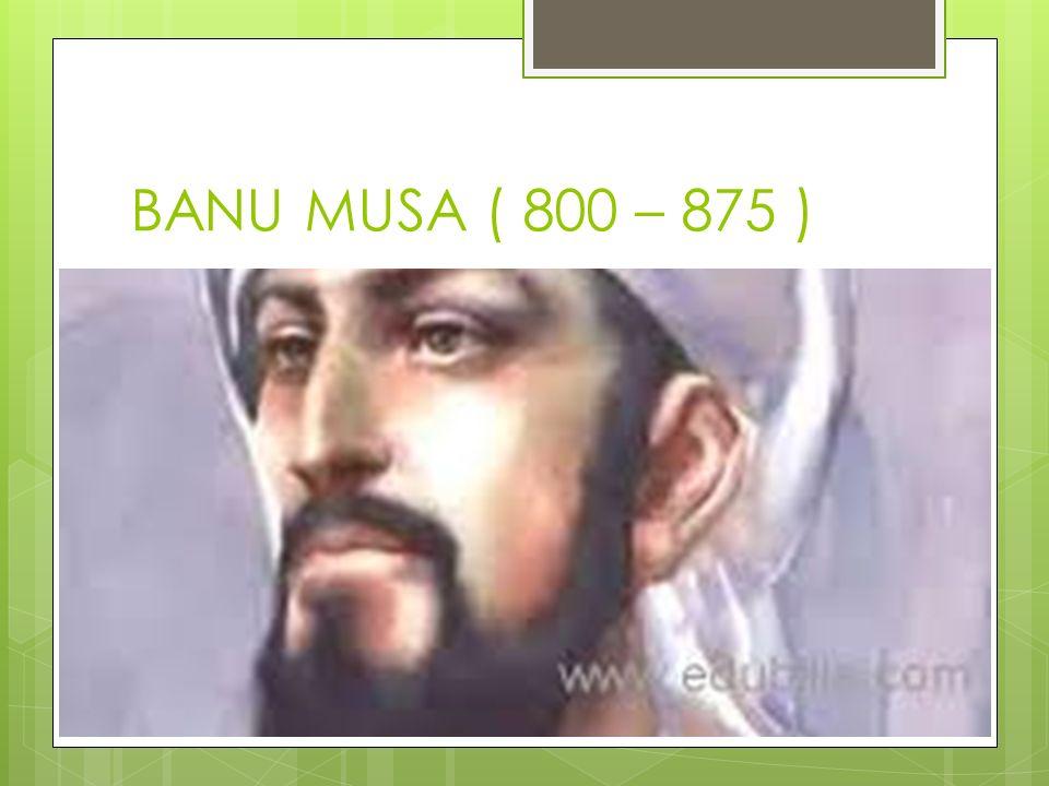 BANU MUSA ( 800 – 875 )