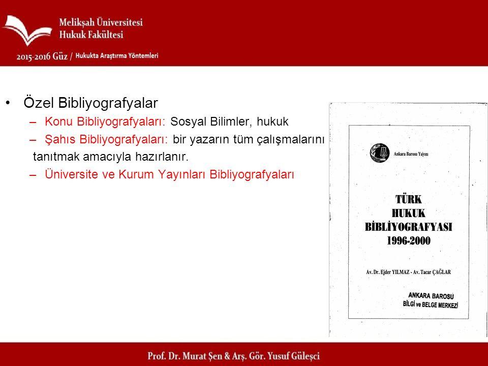 Özel Bibliyografyalar –Konu Bibliyografyaları: Sosyal Bilimler, hukuk –Şahıs Bibliyografyaları: bir yazarın tüm çalışmalarını tanıtmak amacıyla hazırl