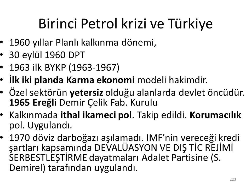Birinci Petrol krizi ve Türkiye 1960 yıllar Planlı kalkınma dönemi, 30 eylül 1960 DPT 1963 ilk BYKP (1963-1967) İlk iki planda Karma ekonomi modeli ha