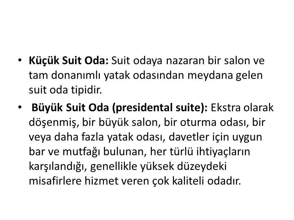 Küçük Suit Oda: Suit odaya nazaran bir salon ve tam donanımlı yatak odasından meydana gelen suit oda tipidir. Büyük Suit Oda (presidental suite): Ekst
