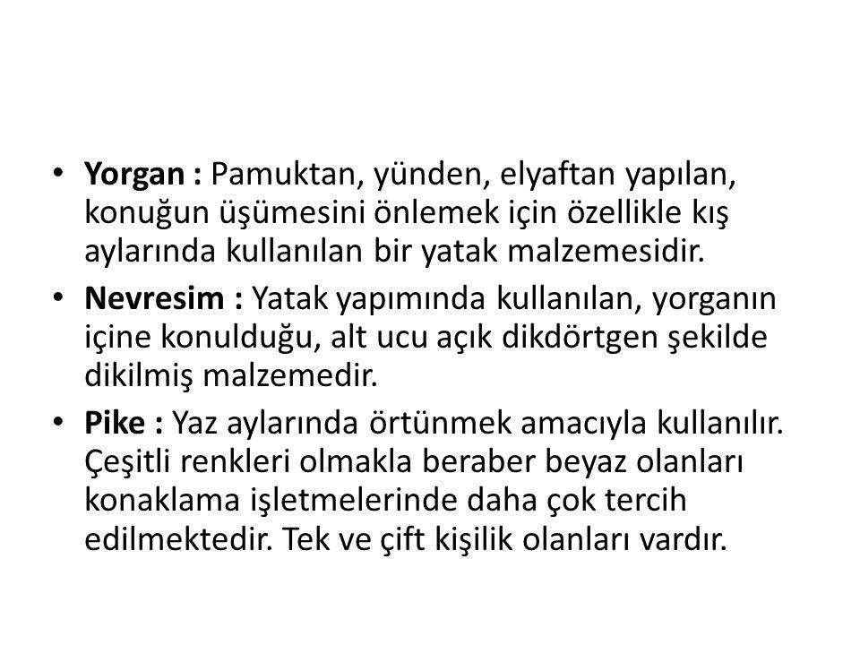 Yorgan : Pamuktan, yünden, elyaftan yapılan, konuğun üşümesini önlemek için özellikle kış aylarında kullanılan bir yatak malzemesidir. Nevresim : Yata