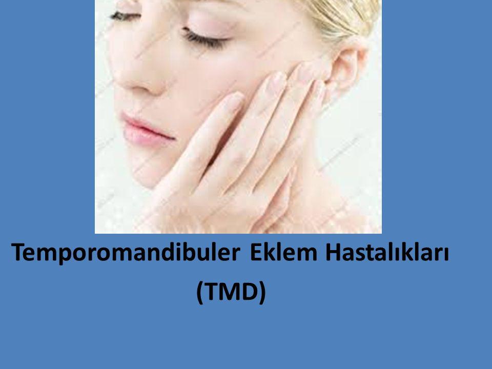 Temporomandibuler Eklem Hastalıkları (TMD)