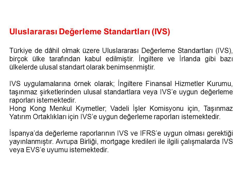 Uluslararası Değerleme Standartları (IVS) Türkiye de dâhil olmak üzere Uluslararası Değerleme Standartları (IVS), birçok ülke tarafından kabul edilmiş