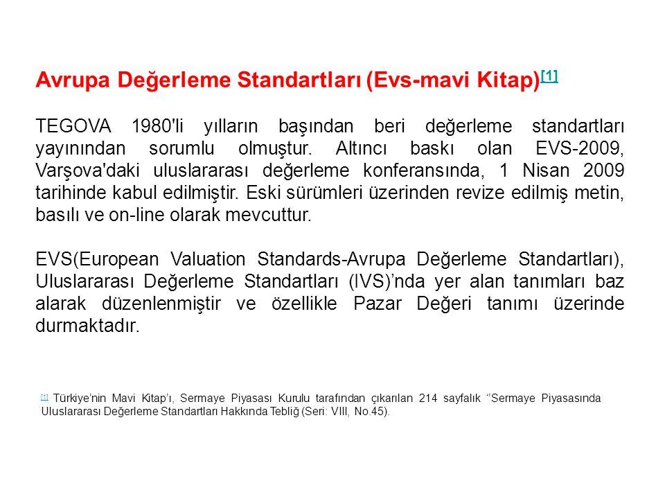 Avrupa Değerleme Standartları (Evs-mavi Kitap) [1] [1] TEGOVA 1980'li yılların başından beri değerleme standartları yayınından sorumlu olmuştur. Altın