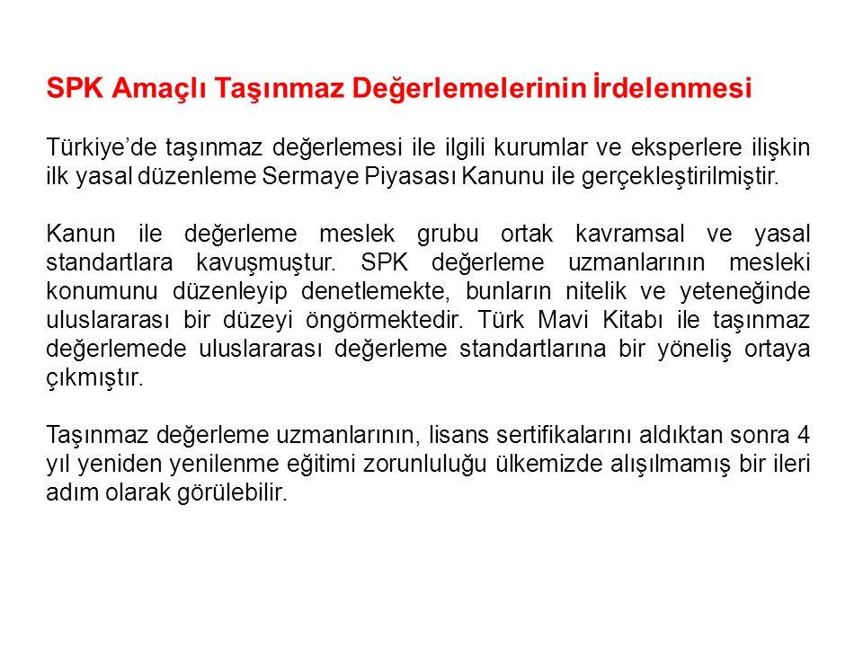 SPK Amaçlı Taşınmaz Değerlemelerinin İrdelenmesi Türkiye'de taşınmaz değerlemesi ile ilgili kurumlar ve eksperlere ilişkin ilk yasal düzenleme Sermaye