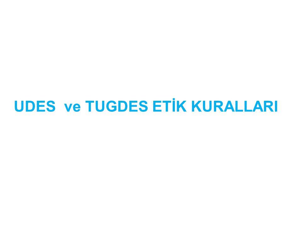 UDES ve TUGDES ETİK KURALLARI