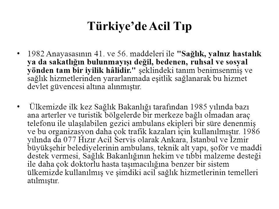 Türkiye'de Acil Tıp 1982 Anayasasının 41. ve 56.