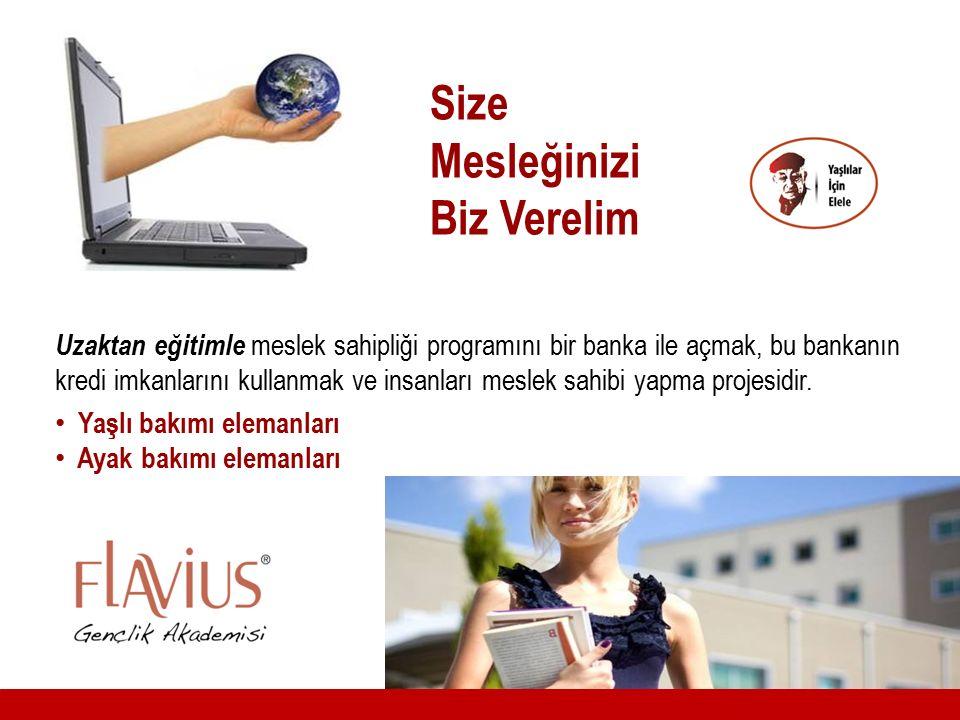 Size Mesleğinizi Biz Verelim Uzaktan eğitimle meslek sahipliği programını bir banka ile açmak, bu bankanın kredi imkanlarını kullanmak ve insanları me