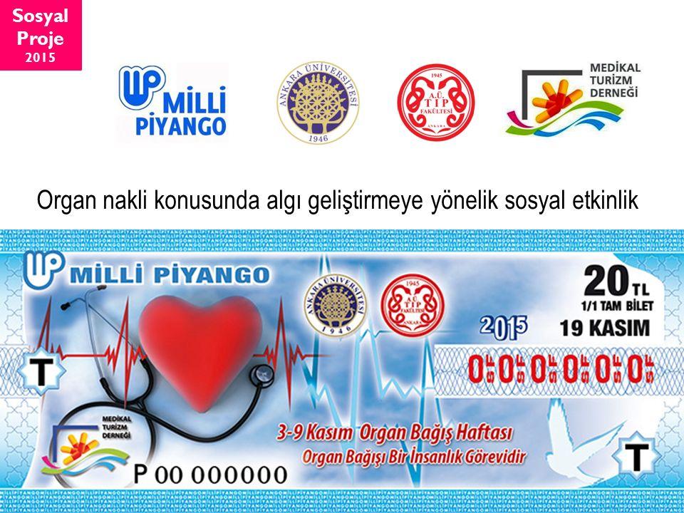 Organ nakli konusunda algı geliştirmeye yönelik sosyal etkinlik Sosyal Proje 2015