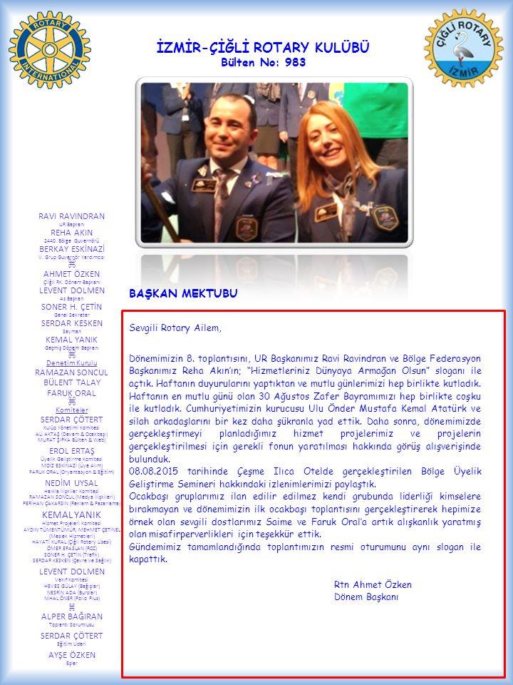 RAVI RAVINDRAN UR Başkanı REHA AKIN 2440. Bölge Guvernörü BERKAY ESKİNAZİ V.