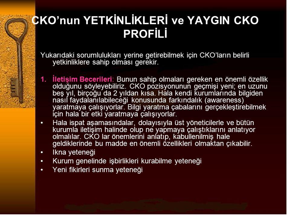 CKO'nun YETKİNLİKLERİ ve YAYGIN CKO PROFİLİ Yukarıdaki sorumlulukları yerine getirebilmek için CKO'ların belirli yetkinliklere sahip olması gerekir. 1