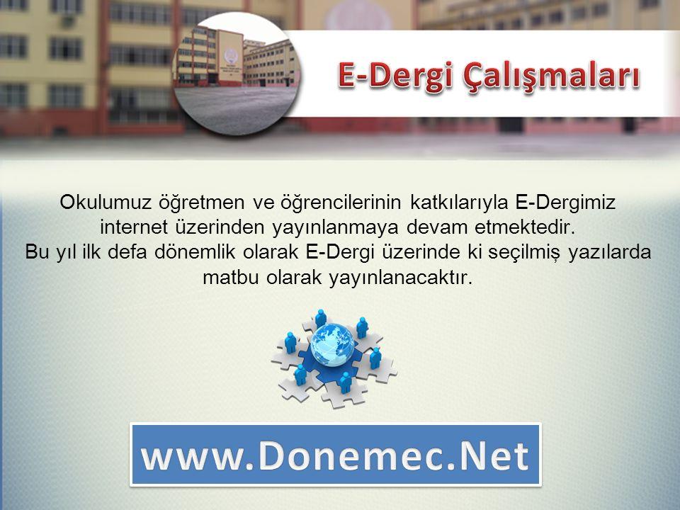 Okulumuz öğretmen ve öğrencilerinin katkılarıyla E-Dergimiz internet üzerinden yayınlanmaya devam etmektedir.
