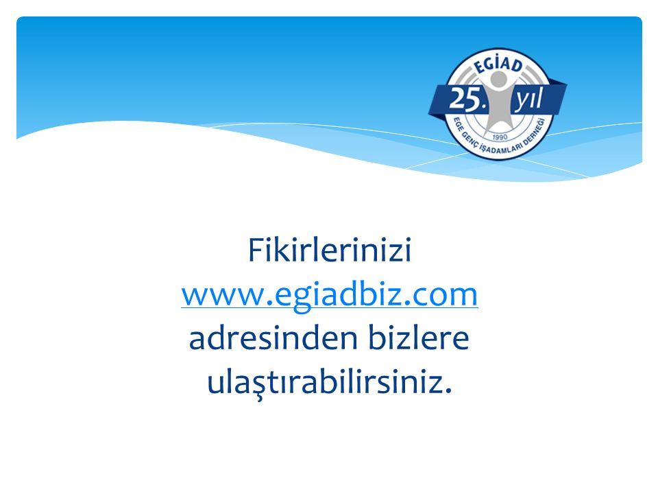 Fikirlerinizi www.egiadbiz.com adresinden bizlere ulaştırabilirsiniz. www.egiadbiz.com