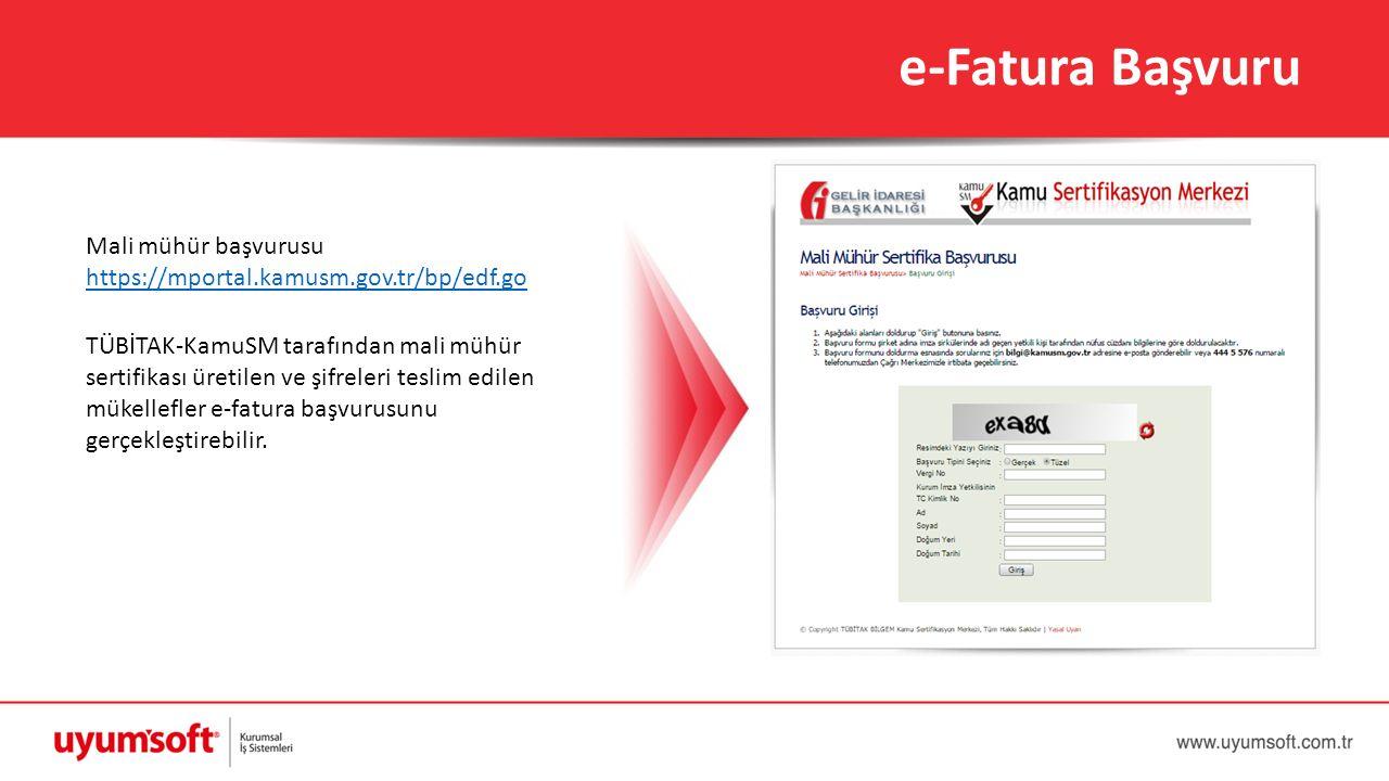 e-Fatura Başvuru Mali mühür başvurusu https://mportal.kamusm.gov.tr/bp/edf.go TÜBİTAK-KamuSM tarafından mali mühür sertifikası üretilen ve şifreleri t