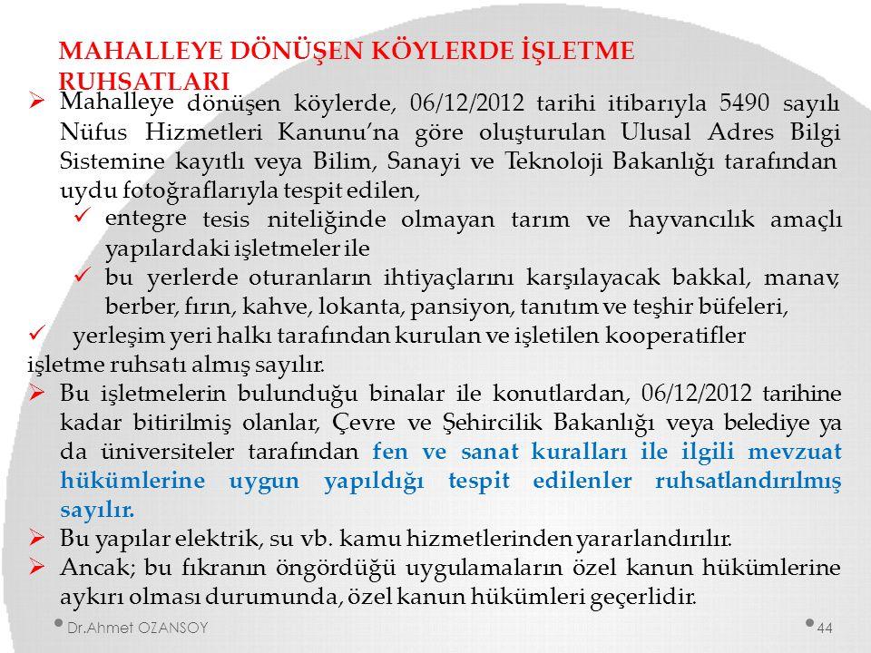 MAHALLEYE DÖNÜŞEN KÖYLERDE İŞLETME RUHSATLARI  Mahalleye dönüşenköylerde,06/12/2012tarihiitibarıyla5490sayılı UlusalAdresBilgi NüfusHizmetleriKanunu'