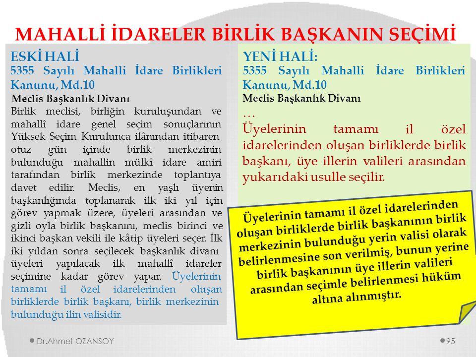 MAHALLİ İDARELER BİRLİK BAŞKANIN SEÇİMİ mahallîidareseçimsonuçlarının Yüksek Seçim Kurulunca ilânından itibaren otuz gün bulunduğu tarafından içinde m