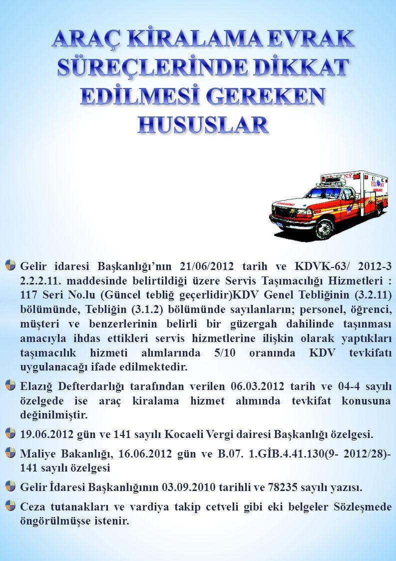 Gelir idaresi Başkanlığı'nın 21/06/2012 tarih ve KDVK-63/ 2012-3 2.2.2.11.