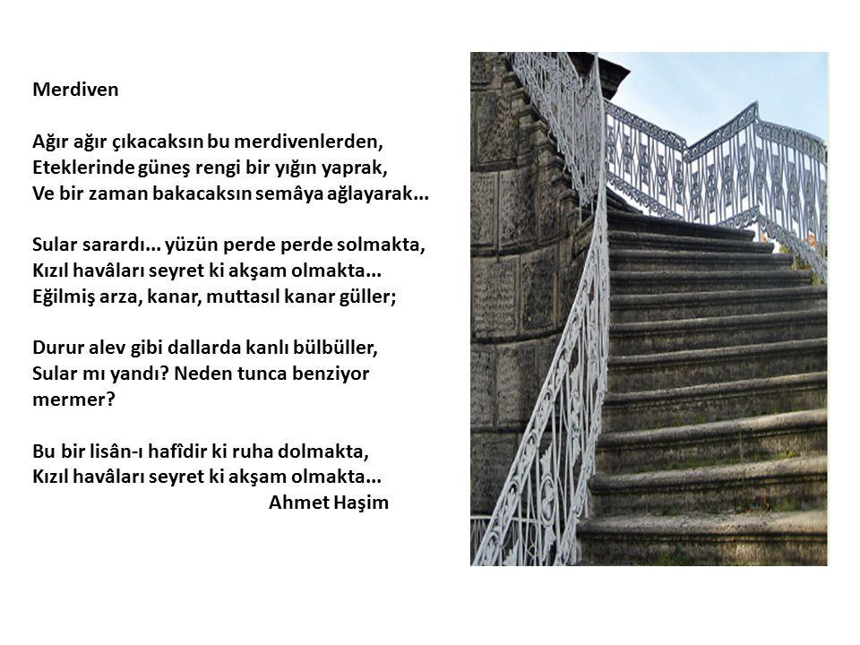 Merdiven Ağır ağır çıkacaksın bu merdivenlerden, Eteklerinde güneş rengi bir yığın yaprak, Ve bir zaman bakacaksın semâya ağlayarak... Sular sarardı..